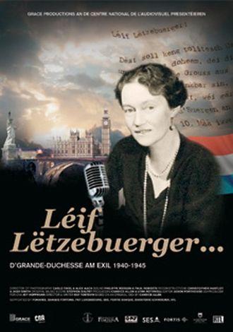 Léif Lëtzebuerger - D'Grande-Duchesse am Exil 1940-1945